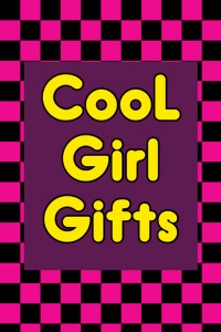 Cool Girl Gifts